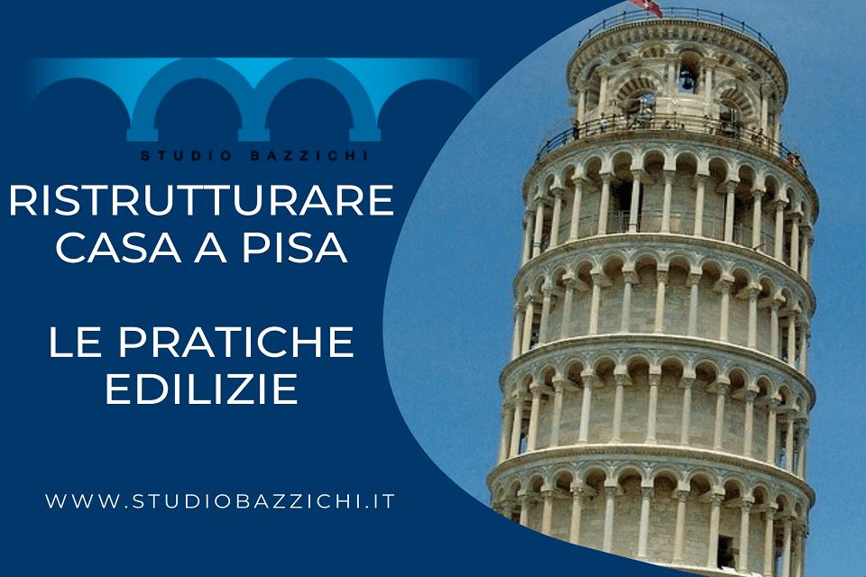 ristrutturare casa a Pisa pratiche edilizie